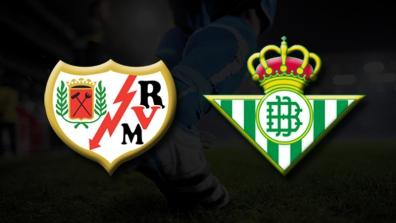 Rayo Vallecano - Real Betis Balompié