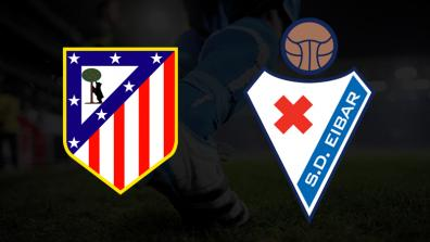 Atletico Madrid - SD Eibar